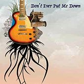 Don't Ever Put Me Down by Howard Herrick