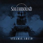 Steamin Ahead by South Bound