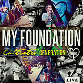 Cultivation Generation: My Foundation by Vineyard Worship