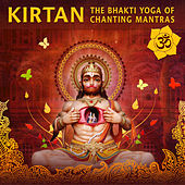 Kirtan: The Bhakti Yoga of Chanting Mantras by Various Artists