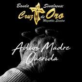 Adios Madre Querida by Banda Cruz de Oro