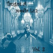 Tangos a Media Luz (Vol. 3) by Various Artists