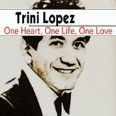 One Heart, One Life, One Love de Trini Lopez