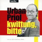 Kwittung, bitte von Urban Priol
