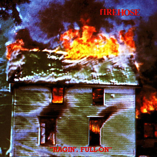Ragin' Full On by fIREHOSE