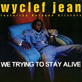 We Trying to Stay Alive - EP by Wyclef Jean