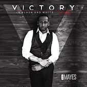 Victory...in Black & White (Live) by G. Mayes