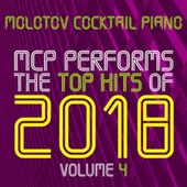 MCP Performs The Top Hits of 2018, Vol. 4 von Molotov Cocktail Piano