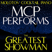 MCP Performs The Greatest Showman von Molotov Cocktail Piano