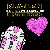 The Droid I'm Looking For by Kraken Not Stirred