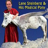 Lane Steinberg & His Magical Pony by Lane Steinberg