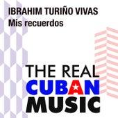 Mis recuerdos (Remasterizado) de Ibrahim Turiño Vivas