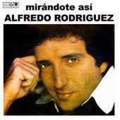 Mirándote así (Remasterizado) de Alfredo Rodriguez