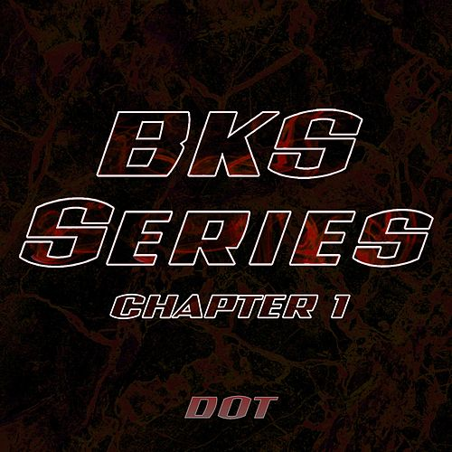 BKS Series Chapter 1 by Dot