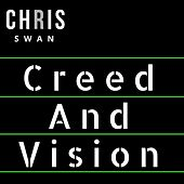 Creed and Vision by Chris Swan