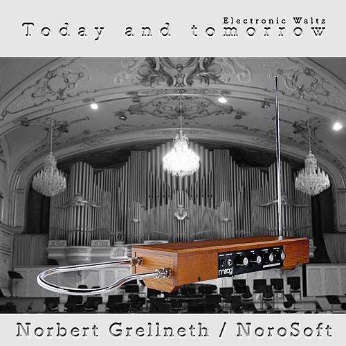 Today and Tomorrow by Norbert Grellneth