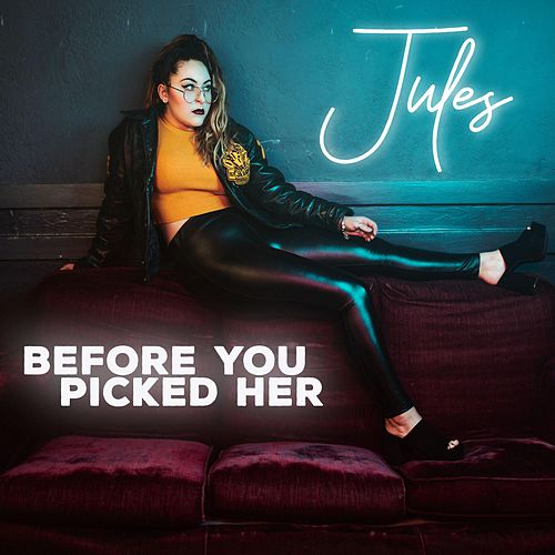 Before You Picked Her by Jules