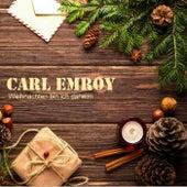 Weihnachten bin ich daheim von Carl Emroy