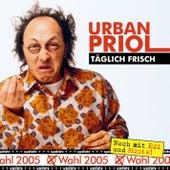 Täglich Frisch - Update zur Wahl 2005 von Urban Priol
