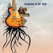 Someone to Be You by Howard Herrick