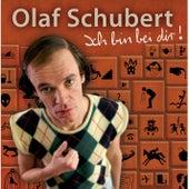 Ich bin bei dir! von Olaf Schubert