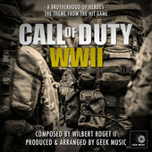 Call Of Duty WW2 - A Brotherhood Of Heroes - Main Theme by Geek Music