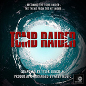 Tomb Raider - Becoming The Tomb Raider - Main Theme by Geek Music
