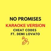 No Promises (Originally by Cheat Codes ft. Demi Lovato) (Karaoke Version) by JMKaraoke