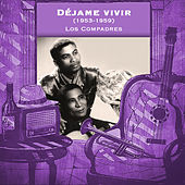 Déjame vivir (1953-1959) de Los Compadres