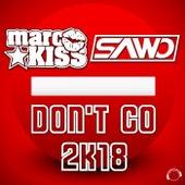 Don't Go 2K18 von Marc Kiss