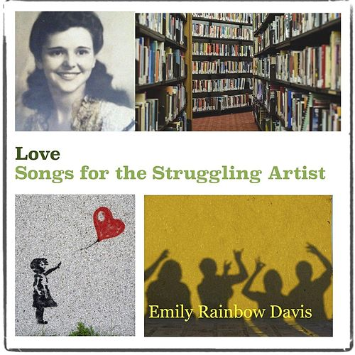 Love Songs for the Struggling Artist by Emily Rainbow Davis