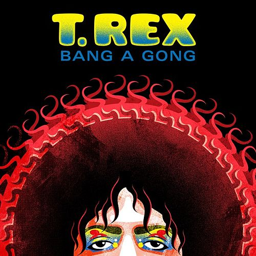 Bang a Gong by T. Rex