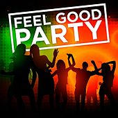 Feel Good Party de Various Artists