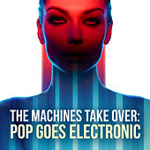 The Machines Take Over: Pop Goes Electronic de Various Artists