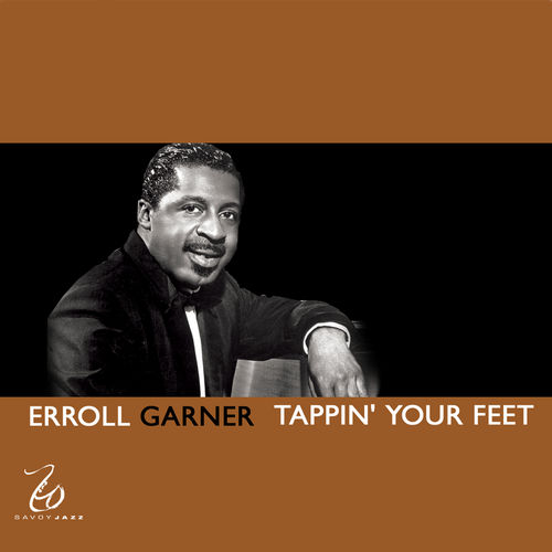 Tappin' Your Feet by Erroll Garner