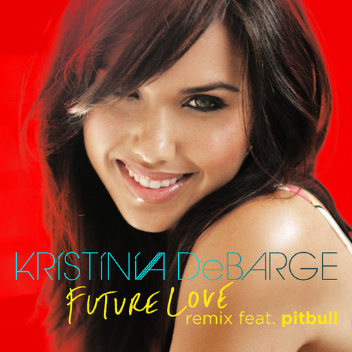 Future Love Remix (feat. Pitbull) by Kristinia DeBarge