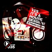 Yes, It's a Housesession -, Vol. 35 by Various Artists
