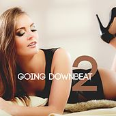 Going Downbeat, Vol. 2 by Various Artists