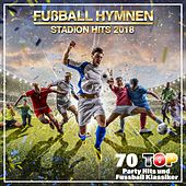 Fußball Hymnen Stadion Hits 2018 (100 Top Party Hits und Fußball Klassiker) de Various Artists