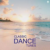 Classic Dance Tunes by Various Artists