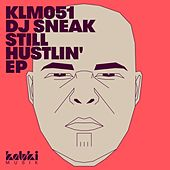 Still Hustlin' EP by DJ Sneak