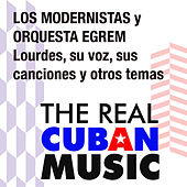 Lourdes, su voz, sus canciones y otros temas (Remasterizado) de Los Modernistas Y Orquesta Egrem
