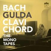 Bach - Gulda - Clavichord (The Mono Tapes) de Friedrich Gulda