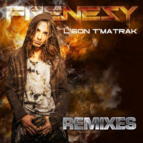 L'son T'Matrak (Remixes) by Frenesy