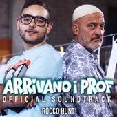 Arrivano i prof (Original Soundtrack) de Rocco Hunt