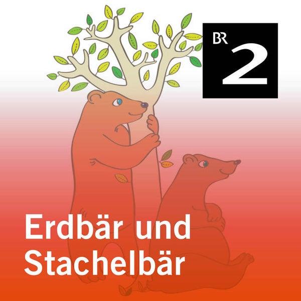 Erdbär Und Stachelbär Hörspiel By Olga Louise Dommel Napster