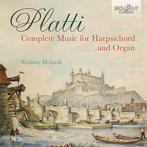 Platti: Complete Music for Harpsichord and Organ by Stefano Molardi