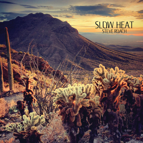 Slow Heat (2018 Remastered Edition) by Steve Roach
