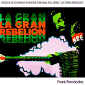 La Gran Rebelión (Banda Sonora Serial de TV) (Remasterizado) de Frank Fernández