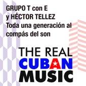 Toda una generación al compás del son (Remasterizado) by Grupo T